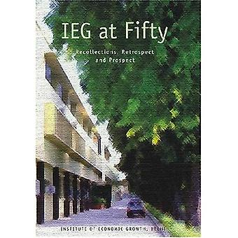 IEG at Fifty: Recollections, Retrospect and Prospect