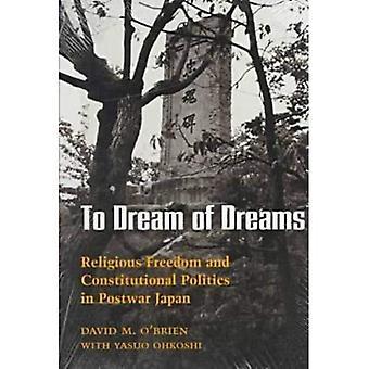 Dream of Dreams: uskonnonvapauden ja perustuslaillisten politiikkojen sodanjälkeisen Japanin