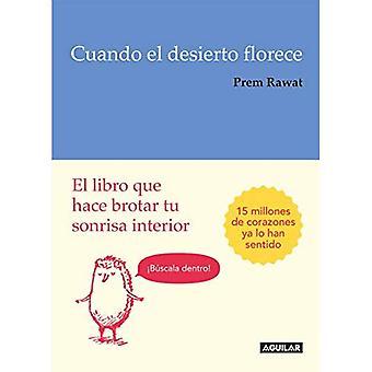 Cuando El Desierto Florece: El Libro Que Hace Brotar Tu Sonrisa sisustus / jakaminen nuolta: ymmärtäminen liiketoiminta elämä