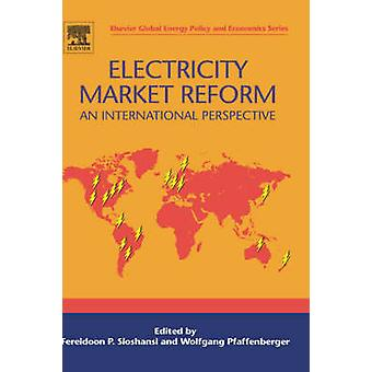 Electricity Market Reform An International Perspective by Sioshansi & Fereidoon P.