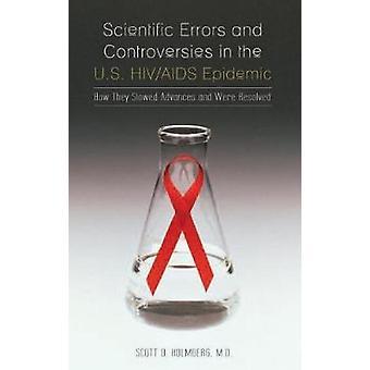 Wissenschaftliche Fehler und Kontroversen in der US-HIVAIDS-Epidemie wie sie Fortschritte verlangsamt und wurden von Holmberg & Scott gelöst