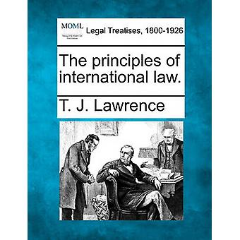 The principles of international law. by Lawrence & T. J.