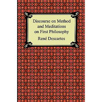 Discourse on Method and Meditations on First Philosophy by Descartes & Rene