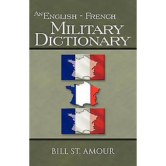 An English  French Military Dictionary by St. Amour & Bill