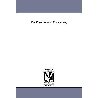 The Constitutional Convention by Jameson & John Alexander