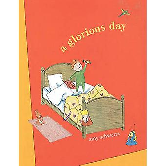 A Glorious Day by Schwartz & Amy