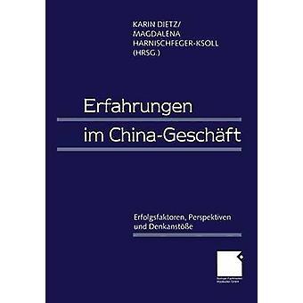 Erfahrungen im ChinaGeschft Erfolgsfaktoren Perspektiven、ディーツ & カリンによる Denkanste