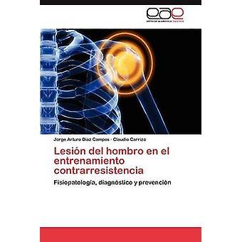Läsion del Hombro En El Entrenamiento Contrarresistencia durch D. Az Campos & Jorge Arturo