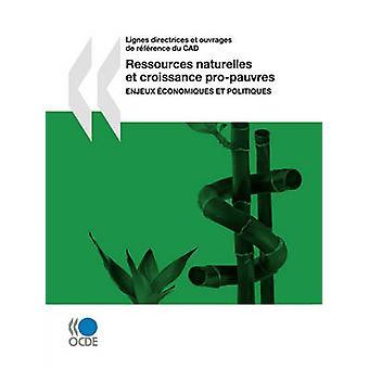 Lignes directrices et ouvrages de rfrence du CAD Ressources naturelles et croissance propauvres Enjeux conomiques et politiques av OECD Publishing
