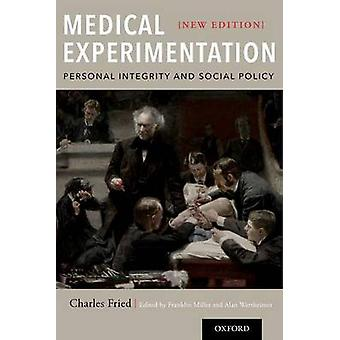 Medical Experimentation - Personal Integrity and Social Policy by Char