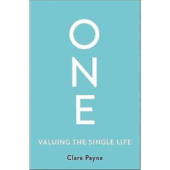 One - Valuing the Single Life by Clare Payne - 9780522872545 Book