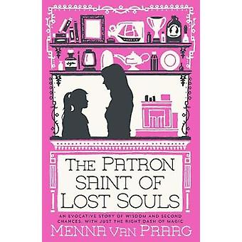 The Patron Saint of Lost Souls - A magical story of getting your heart