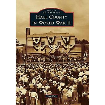 Hall County in World War II by Glen Kyle - 9780738594019 Book