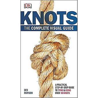 Knots - The Complete Visual Guide by Des Pawson - 9780756690540 Book