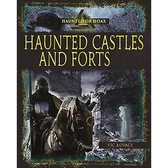 Haunted Castles and Forts by Vic Kovacs - 9780778746294 Book