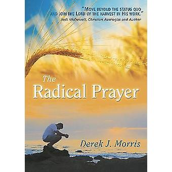 The Radical Prayer - Will You Respond to the Appeal of Jesus? by Fello
