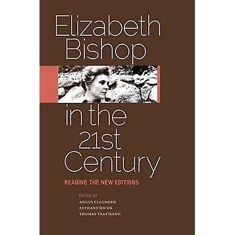 Elizabeth Bishop in the Twenty-First Century - Reading the New Edition
