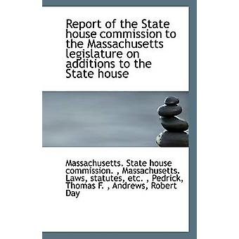 Report of the State House Commission to the Massachusetts Legislature