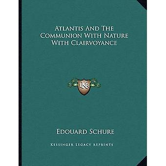 Atlantis and the Communion with Nature with Clairvoyance by Edouard S