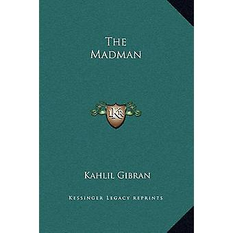 The Madman by Khalil Gibran - 9781169198241 Book