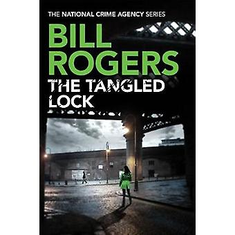 The Tangled Lock by Bill Rogers - 9781542049986 Book