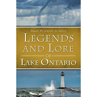 Legends and Lore of Lake Ontario by Susan Peterson Gateley - 97816261