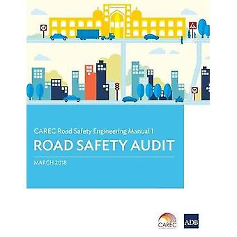 CAREC Road Safety Engineering Manual 1 - Road Safety Audit by Asian De