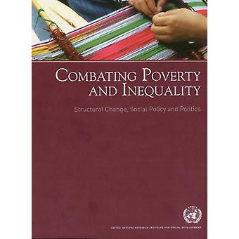 Combating Poverty and Inequality - Structural Change - Social Policy a