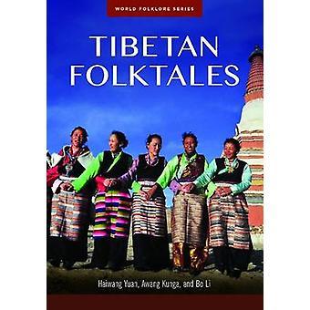 Tibetan Folktales by Haiwang Yuan - Li Bo - Awang Kunga - 97816106947