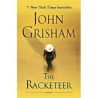 The Racketeer by John Grisham - 9780345545336 Book