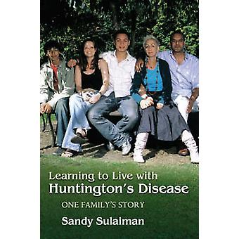 Lära sig att leva med Huntingtons sjukdom - en familjs historia av San