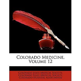 Colorado Medicine, Volume 12