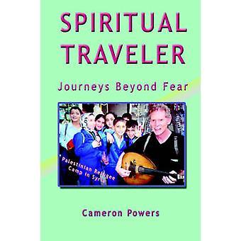 Spirituelle Reisereisen jenseits der Angst von Powers & Cameron