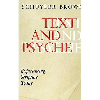Text and Psyche Experiencing Scripture Today by Brown & Schuyler