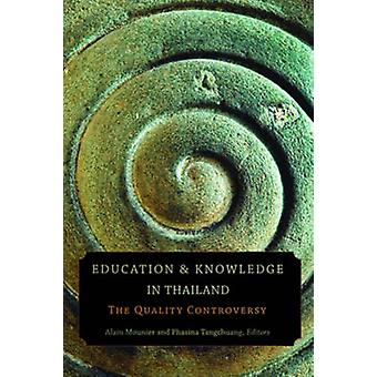 Education and Knowledge in Thailand - The Quality Controversy by Alain