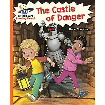 Reading Planet  The Castle of Danger  Orange Galaxy by Linda Chapman