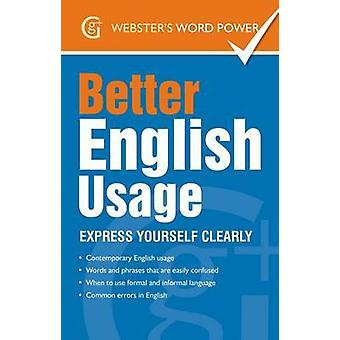 Better English Usage  Express Yourself Clearly by Betty Kirkpatrick