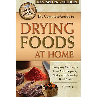 The Complete Guide to Drying Foods at Home - Everything You Need to Kn