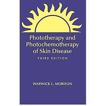 Phototherapy and Photochemotherapy for Skin Disease by Morison & Warwick L.