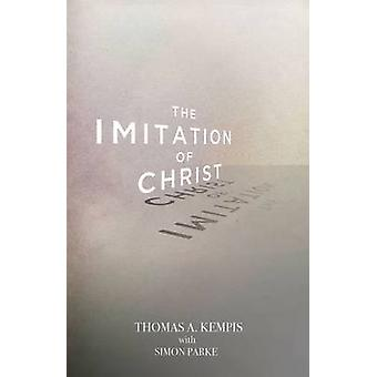 The Imitation of Christ by Kempis & Thomas A.