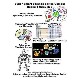 Super Smart Science Series Combo Book 1 through 5 by Terrazas & April Chloe