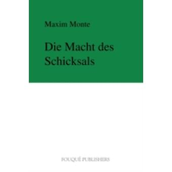 Die Macht Des Schicksals by Monte & Maxim