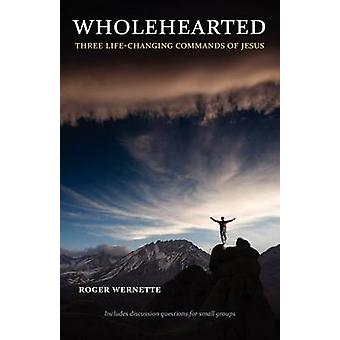 Wholehearted by Wernette & Roger