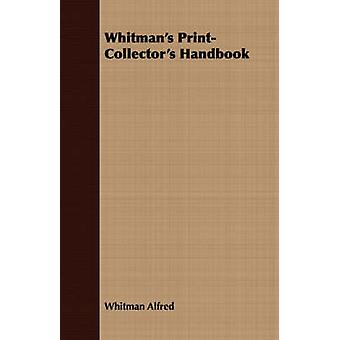 Whitmans PrintCollectors Handbook by Alfred & Whitman