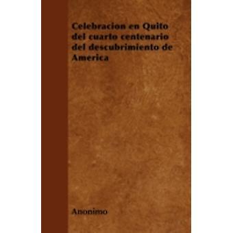 Celebracin en Quito del cuarto centenario del descubrimiento de Amrica by Annimo
