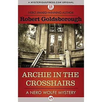 Archie in the Crosshairs by Goldsborough & Robert