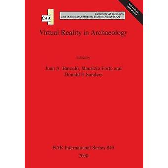 Virtual Reality in Archaeology von Barcel & Juan A.