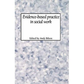 EvidenceBased Practice in Social Work by Bilson & Andy