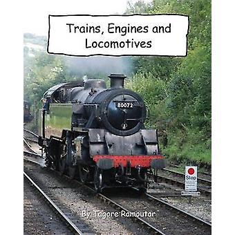 Trains Engines and Locomotives by Ramoutar & Tagore