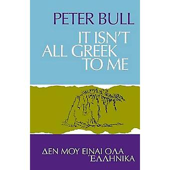 It Isnt All Greek To Me by Bull & Peter
